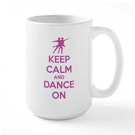 Keep calm and dance on Large Mug