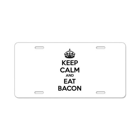 Keep calm and eat bacon Aluminum License Plate