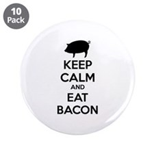 "Keep calm and eat bacon 3.5"" Button (10 pack)"