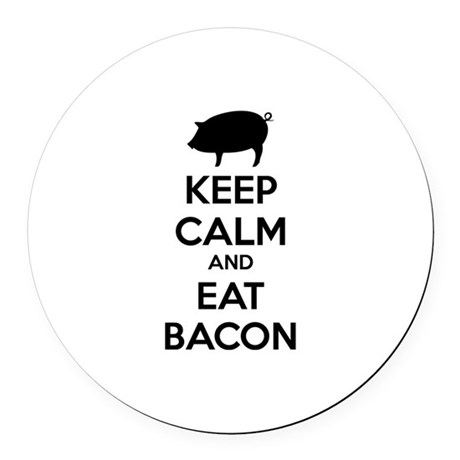 Keep calm and eat bacon Round Car Magnet