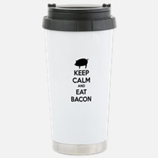 Keep calm and eat bacon Stainless Steel Travel Mug