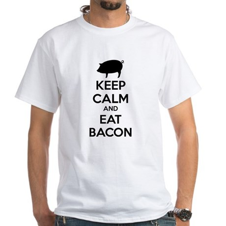 Keep calm and eat bacon White T-Shirt