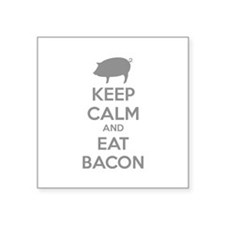 """Keep calm and eat bacon Square Sticker 3"""" x 3"""""""