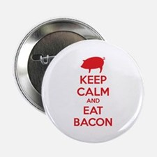 """Keep calm and eat bacon 2.25"""" Button (100 pack)"""