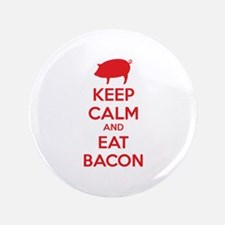 """Keep calm and eat bacon 3.5"""" Button (100 pack)"""