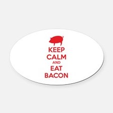Keep calm and eat bacon Oval Car Magnet