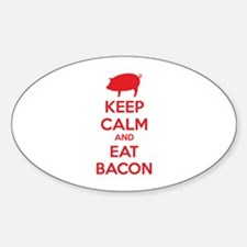 Keep calm and eat bacon Sticker (Oval)