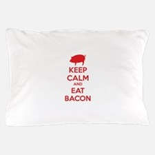 Keep calm and eat bacon Pillow Case