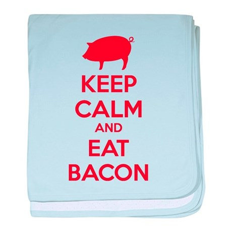 Keep calm and eat bacon baby blanket