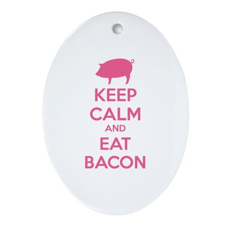 Keep calm and eat bacon Ornament (Oval)