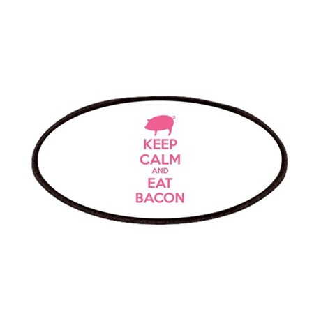 Keep calm and eat bacon Patches