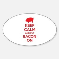 Keep calm and put bacon on Sticker (Oval)