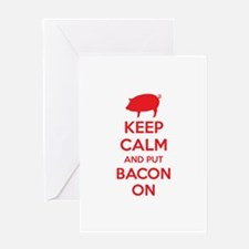 Keep calm and put bacon on Greeting Card
