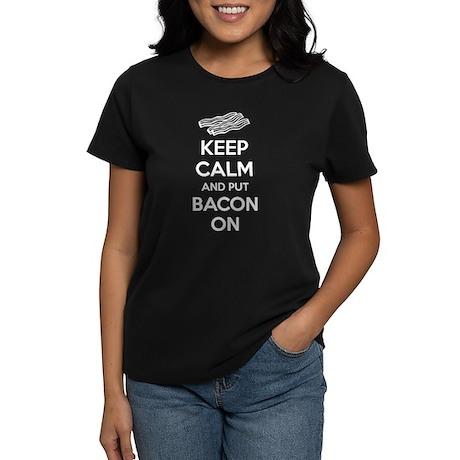 Keep calm and put bacon on Women's Dark T-Shirt