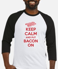 Keep calm and put bacon on Baseball Jersey