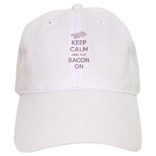 Keep calm and put bacon on Baseball Cap