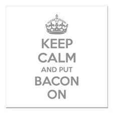 """Keep calm and put bacon on Square Car Magnet 3"""" x"""