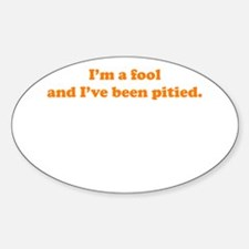 Pitied Fool Oval Decal