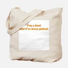 Pitied Fool Tote Bag