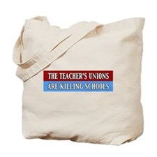 The Teacher's Unions Are Killing Schools Tote Bag