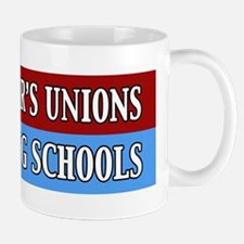 The Teacher's Unions Are Killing Schools Mug