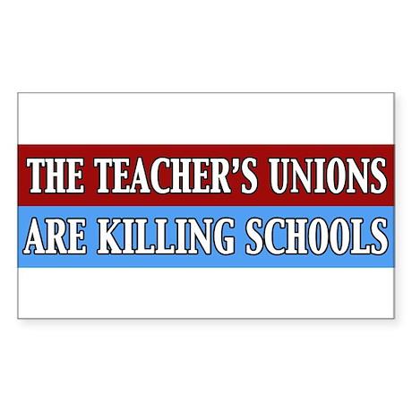 The Teacher's Unions Are Killing Schools Sticker (