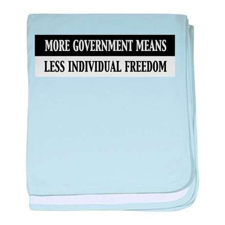 More Government Means Less Individual Freedom baby