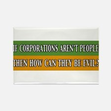 If Corporation Aren't People Rectangle Magnet