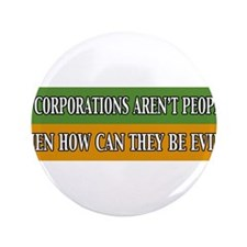 """If Corporation Aren't People 3.5"""" Button"""