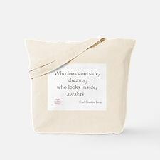 Who looks outside, dreams Tote Bag