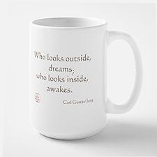 Who looks outside, dreams Large Mug