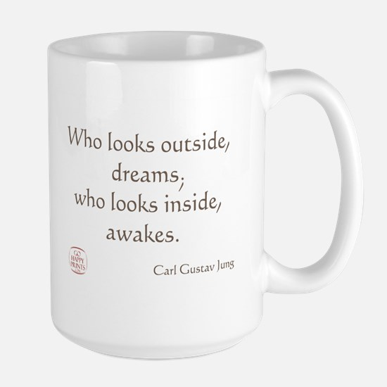 Who looks outside, dreams Large Mug