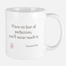 Have no fear of perfection Mug