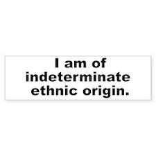Ethnic Origin Bumper Bumper Bumper Sticker