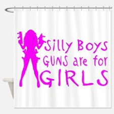 GUNS ARE FOR GIRLS Shower Curtain