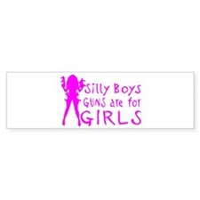 GUNS ARE FOR GIRLS Bumper Sticker