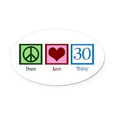 Peace Love 30 Oval Car Magnet