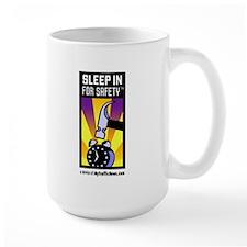 Sleep In For Safety(tm) Joke-free Mug