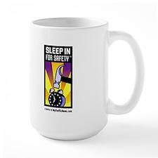 Sleep In For Safety(tm) Hugemongus Mug