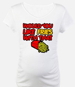Would you like Fries with that Shirt