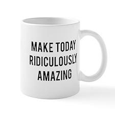 Ridiculously Amazing Mug
