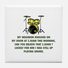 Still Up Playing Drums Tile Coaster