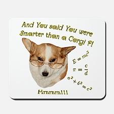 Smarter than a Corgi? Mousepad