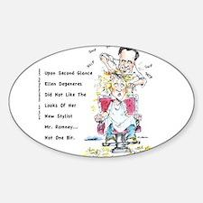 Romney The Bully Cuts Ellens Hair Decal