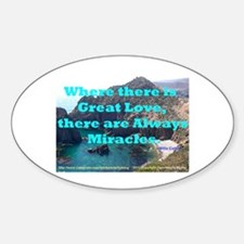 Where There Is Great Love Decal