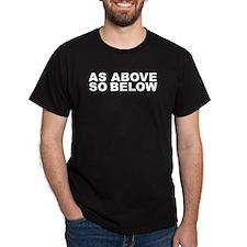 AS ABOVE SO BELOW Black T-Shirt