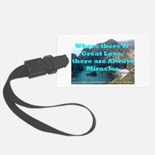 Where There Is Great Love Luggage Tag
