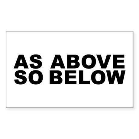 AS ABOVE SO BELOW Rectangle Sticker