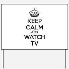 Keep calm and watch tv Yard Sign