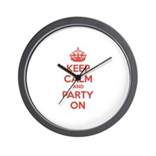 Keep calm and party on Wall Clock